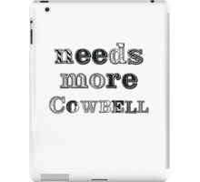 Needs More Cowbell iPad Case/Skin