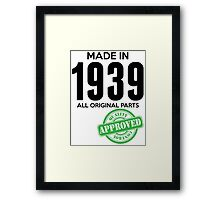 Made In 1939 All Original Parts - Quality Control Approved Framed Print