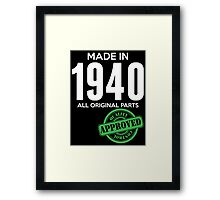 Made In 1940 All Original Parts - Quality Control Approved Framed Print