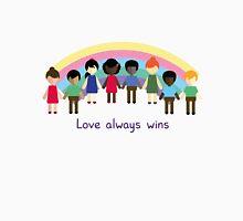 Love always wins Unisex T-Shirt