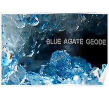Crystal Iceland -Blue Agate Inside the Geode Poster