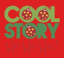 COOL STORY HO HO HO! Christmas funny One Piece - Long Sleeve