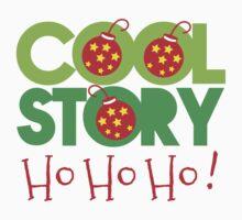COOL STORY HO HO HO! Christmas funny Kids Clothes