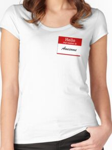 Hello my name is awesome Women's Fitted Scoop T-Shirt