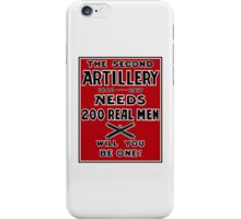 The Second Artillery Needs 200 Real Men -- WWI iPhone Case/Skin