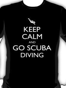 Keep Calm And Go Scuba Diving - Tshirts T-Shirt