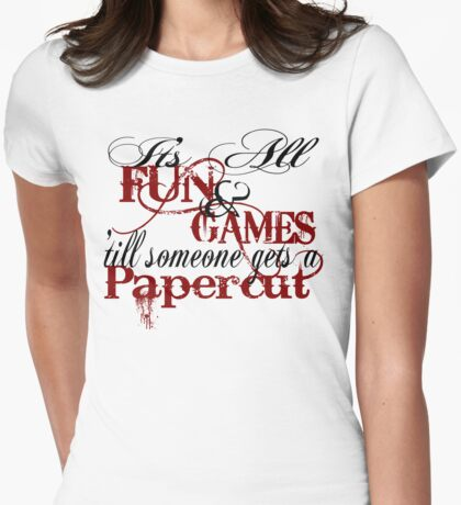 Its all fun and games 'till... Womens Fitted T-Shirt