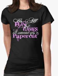 It's all fun and games 'till... Womens Fitted T-Shirt