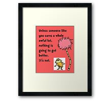 Lorax Quote Framed Print