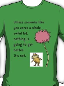 Lorax Quote T-Shirt