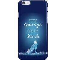 Cinderella – Have Courage & Be Kind iPhone Case/Skin