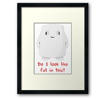 Do I look like fat in this? Framed Print