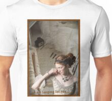 ~ I Am Longing For You... ~ Unisex T-Shirt