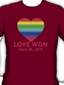 LOVE WON  Marriage Equality Commemorative T-Shirt