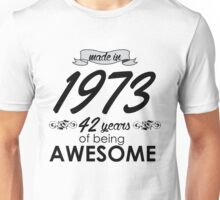 MADE IN 1973 42 YEARS OF BEING AWESOME Unisex T-Shirt