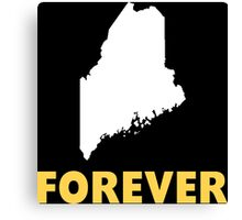 Forever Maine Funny Tshirt Canvas Print