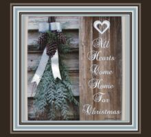 All Hearts Come Home for Christmas T-Shirt
