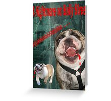 Nightmare on Bully Street Greeting Card