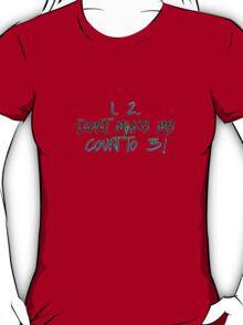 don't make me! T-Shirt
