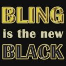 Bling is the New Black by YellowGecko
