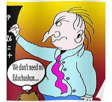 We don't need no Educashun, the for sale version. Poster