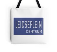 Amsterdam street sign - Leidseplein - Probably the most well known of Amsterdams Squares.  Tote Bag