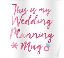 This is my wedding planning ... MUG SHIRT BOOK  Poster