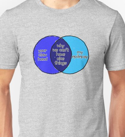 Why we can't have nice things Unisex T-Shirt