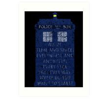 All of time and space; everywhere and anywhere; every star that ever was. Where do you want to start?  Art Print