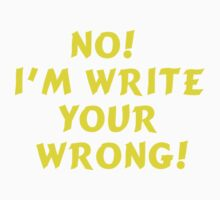 I'm write your wrong! by Dee Boylan
