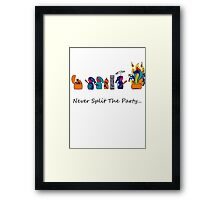 Never Split the Party Framed Print