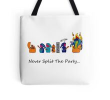 Never Split the Party Tote Bag