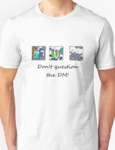 Don't question the DM - Light T's T-Shirt