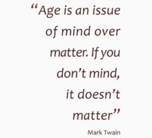 Mark Twain - Age is an issue of mind over matter... (Amazing Sayings) One Piece - Long Sleeve