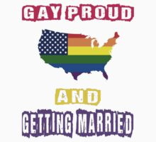 Gay Proud and Getting Married T Shirts, Stickers and Other Gifts Kids Clothes