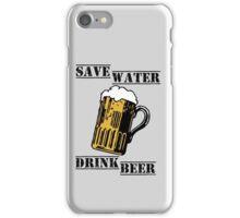 Save water drink beer iPhone Case/Skin
