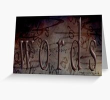 Words Are Only Words © Vicki Ferrari Photography Greeting Card