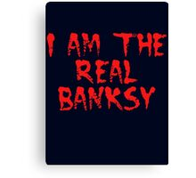 I am the Real Banksy by Chillee Wilson Canvas Print