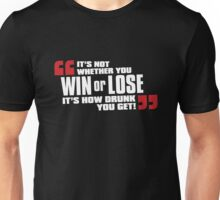 Win or Lose Unisex T-Shirt