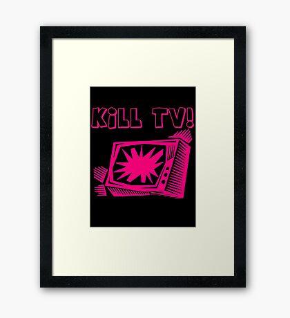 Kill TV by Chillee Wilson Framed Print