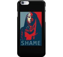 Shame Shame Shame! iPhone Case/Skin