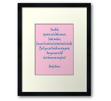 """Marilyn Monroe, """"I'm selfish, impatient and a little insecure."""" Monroe Framed Print"""