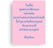 "Marilyn Monroe, ""I'm selfish, impatient and a little insecure."" Monroe Canvas Print"