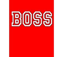 Boss, The Boss, The Govenor, CEO, In charge, The Chief, Obey! On Red Photographic Print