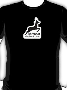 Libreboot Macbook User T-Shirt