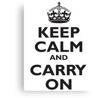 Keep Calm & Carry On, Be British! Blighty, UK, United Kingdom, Black on white Canvas Print