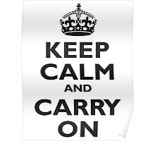 Keep Calm & Carry On, Be British! Blighty, UK, United Kingdom, Black on white Poster