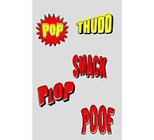 Cartoon POP THUDD PLOP SMACK POOF by Chillee Wilson Photographic Print