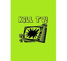 Kill TV by Chillee Wilson Photographic Print
