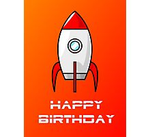 Rocket Ship Happy Birthday Greeting Card by Chillee Wilson Photographic Print